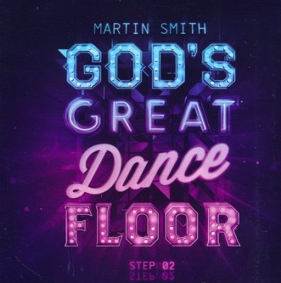 God´s Great Dance Floor Step 2 – Martin Smith (CD)