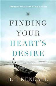 Finding Your Hearts Desire – R. T. Kendall