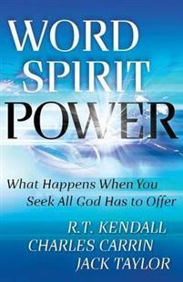 Word, Spirit and Power – R. T. Kendall