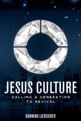 Jesus Culture – Calling a Generation to Revival – Banning Liebscher (2-laatu)