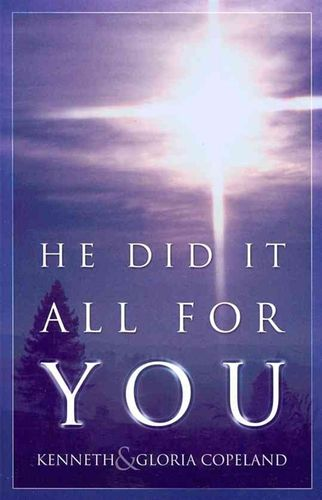 He Did It All for You – Kenneth & Gloria Copeland (2-laatu)