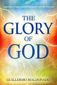 The Glory of God – Guillermo Maldonado