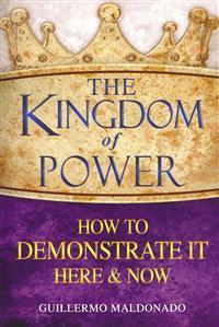 The Kingdom of Power – Guillermo Maldonado