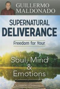 Supernatural Deliverence – Guillermo Maldonado
