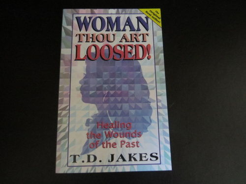 Woman Thou Art Loosed! – T. D. Jakes (käytetty)