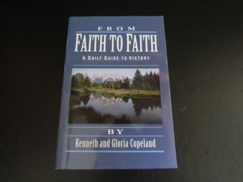 From Faith to Faith - Kenneth & Gloria Copeland (käytetty)