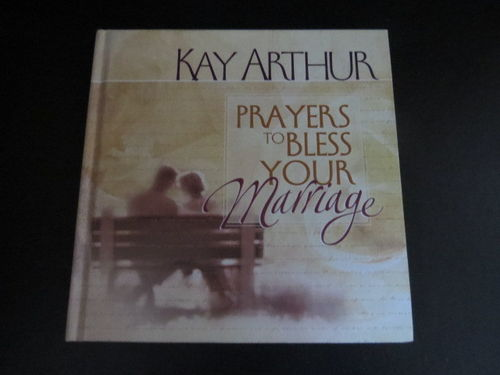 Prayers to Bless Your Marriage – Kay Arthur (käytetty)