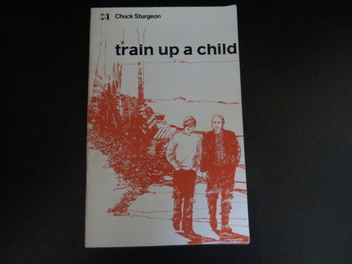 Train Up a Child – Chuck Sturgeon (käytetty)
