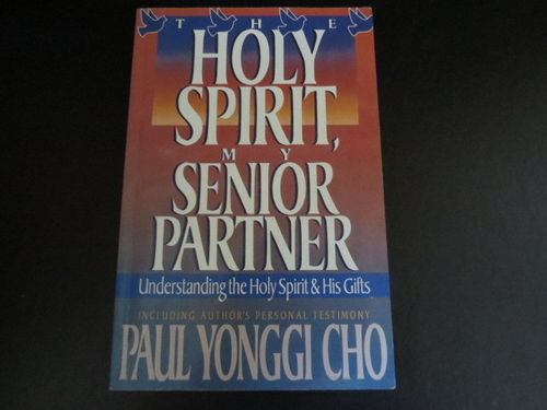 The Holy Spirit, My Senior Partner – Yonggi Cho (käytetty)