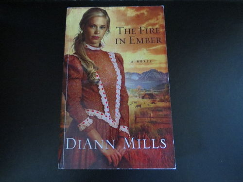 The Fire in Ember – A Novel – DiAnn Mills (käytetty)