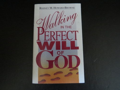 Walking in the Perfect Will of God – Rodney M. Howard-Browne (käytetty)