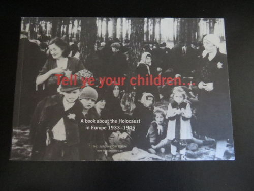 Tell ye your children... A book about the Holocaust (käytetty)