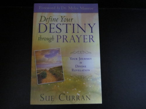 Define Your Destiny through Prayer – Sue Curran (käytetty)