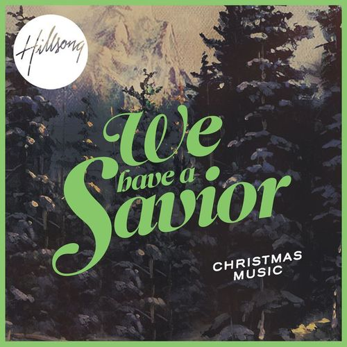 We Have A Savior – Christmas Music – Hillsong (CD)