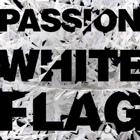 Passion: White Flag (CD)