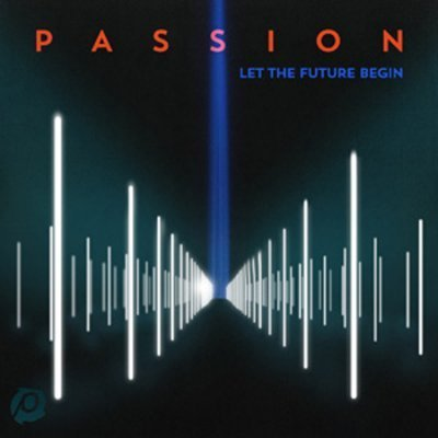 Passion: Let the Future Begin (CD)