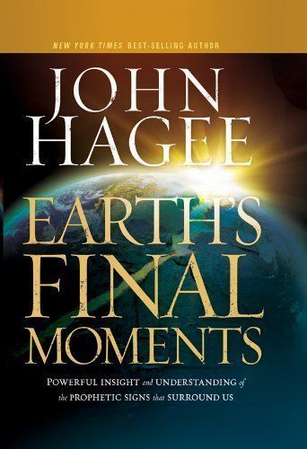 Earth´s Final Moments – John Hagee
