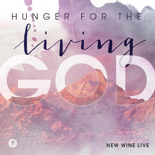 Hunger for the Living God – New Wine (CD)