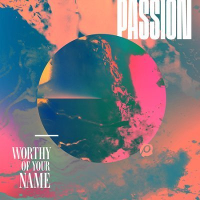 Passion: Worthy of Your Name (CD)