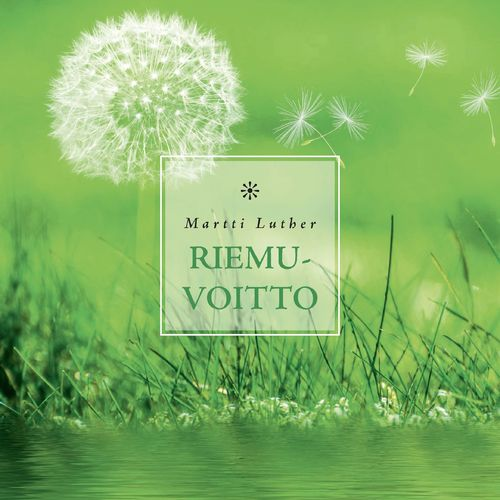 Riemuvoitto – Martti Luther