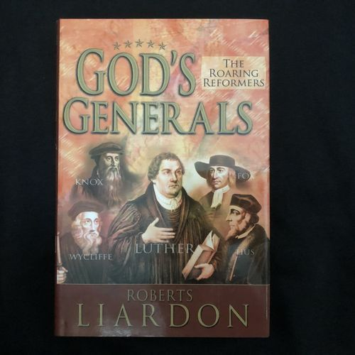 God's Generals: the Roaring Reformers – Roberts Liardon (käytetty)