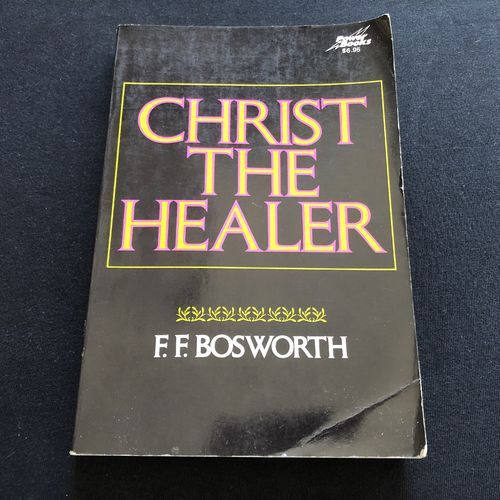 Christ the Healer – F. F. Bosworth (käytetty)