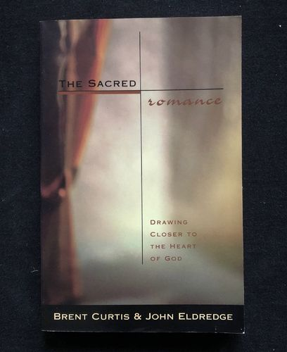 The Sacred Romance – John Eldredge (käytetty)