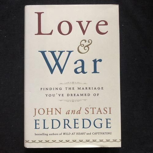 Love and War – John & Stasi Eledredge (käytetty)