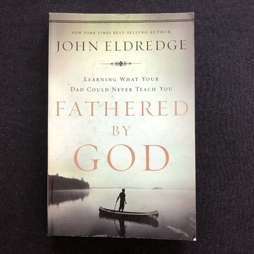 Fathered by God – John Eldredge (käytetty)